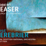 Announcing the long awaited Premiere Recording of The Legendary Robert Beaser Guitar Concerto